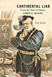 img - for Continental Liar from the State of Maine: James G. Blaine book / textbook / text book