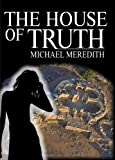 img - for The House of Truth - Living and Dying in a Quantum Universe (God Under The Microscope) book / textbook / text book