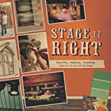 img - for Stage It Right: Beautiful, Practical, Theatrical Ideas for On and Off the Stage book / textbook / text book