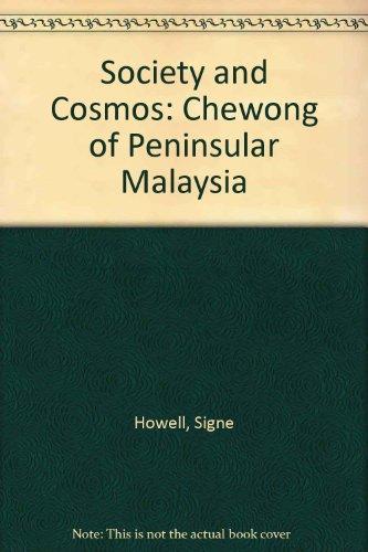 Society and Cosmos: Chewong of Peninsular Malaysia
