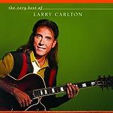 echange, troc Larry Carlton - The Very Best Of Larry Carlton