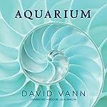 Aquarium | David Vann