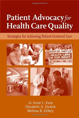 Patient Advocacy For Health Care Quality: Strategies For...
