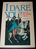 img - for I Dare You!: How to Stay Young Forever (Mature Reader Series) by Boque, Lucille, Bogue, Lucile (1990) Paperback book / textbook / text book