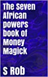7 African powers book of Money Magick...