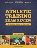 Athletic Training Exam Review: A Student Guide to Success