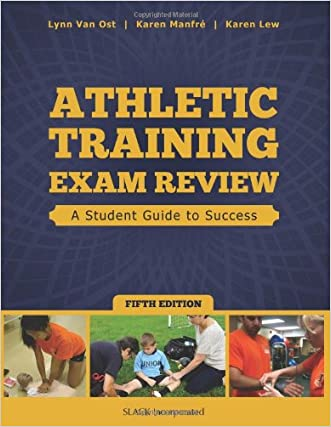 Athletic Training Exam Review: A Student Guide to Success written by Lynn Van Ost MEd  RN  PT  ATC