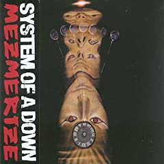 Mezmerize - System of a Down