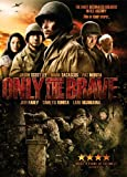 Only the Brave [DVD] [Region 1] [US Import] [NTSC]