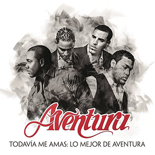 Aventura - Todavãa Me Amas: Lo Mejor De Aventura - Zortam Music