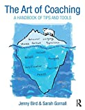 The Art of Coaching: A Handbook of Tips and Tools