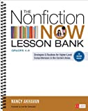 The Nonfiction Now Lesson Bank, Grades 4-8: Strategies and Routines for Higher-Level Comprehension in the Content Areas (Corwin Literacy)