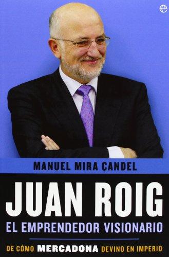 Shopping!: Juan Roig, el emprendedor visionario: De cómo Mercadona devino en imperio (Biografías y Memorias)