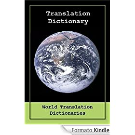 TRANSLATION DICTIONARY - English to Italian and Italian to English (Traduzione Dizionario - Da Inglese a Italiano e Italiano a Inglese) Updated