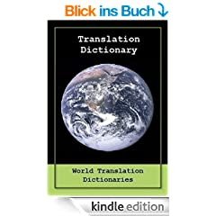 TRANSLATION DICTIONARY - English to German and German to English (�bersetzung W�rterbuch - Englisch-Deutsch und Deutsch auf Englisch)