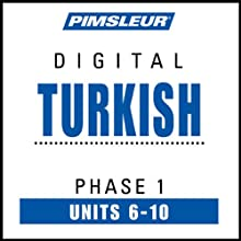 Turkish Phase 1, Unit 06-10: Learn to Speak and Understand Turkish with Pimsleur Language Programs  by Pimsleur