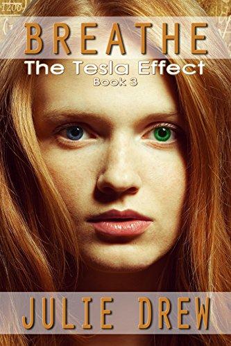 Breathe: The Tesla Effect, Book 3