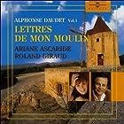 Les Lettres de mon moulin Vol. 1 (       UNABRIDGED) by Alphonse Daudet Narrated by Ariane Ascaride, Roland Giraud