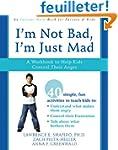 I'm Not Bad, I'm Just Mad: A Workbook...