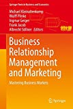 Business Relationship Management and Marketing: Mastering Business Markets (Springer Texts in Business and Economics)