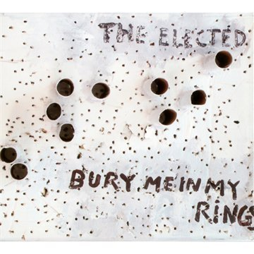 Bury Me In My Rings by The Elected (2011-05-17)