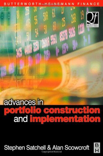 Advances In Portfolio Construction And Implementation (Quantitative Finance)