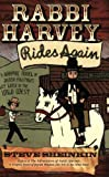 Steve Sheinkin Rabbi Harvey Rides Again: A Graphic Novel of Jewish Folktales Let Loose in the Wild West