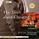 The Truth about Cheating: Why Men Stray and What You Can Do to Prevent It (       UNABRIDGED) by M. Gary Neuman Narrated by Jonathan Davis