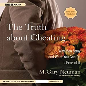 The Truth about Cheating: Why Men Stray and What You Can Do to Prevent It | [M. Gary Neuman]