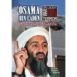 Osama bin Laden: A Decade To Justice