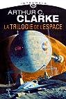 La trilogie de l'espace : L'int�grale par Clarke