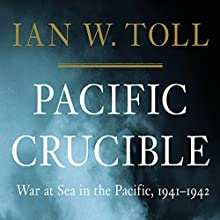 Pacific Crucible: War at Sea in the Pacific, 1941-1942 (       UNABRIDGED) by Ian W. Toll Narrated by Grover Gardner