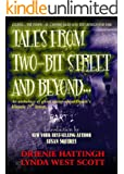 TALES FROM TWO-BIT STREET AND BEYOND... PART I (TALES FROM H.E.L. Book 2)