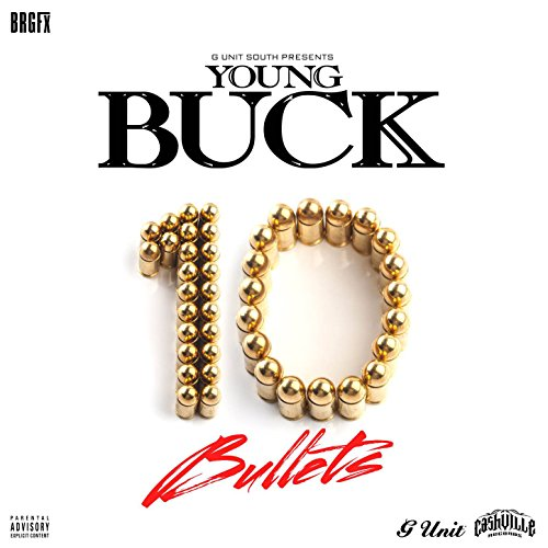 Young Buck-10 Bullets-WEB-2015-COURAGE Download