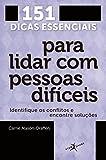 img - for 151 Dicas Essenciais Para Lidar Com Pessoas Difice (Em Portugues do Brasil) book / textbook / text book