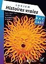 Oeuvre Complète Grec Tle éd. 2013 - Histoires vraies, livre I, Lucien de Samosate