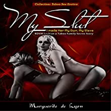 My Slut: I Made Her My Own, My Slave (       UNABRIDGED) by Marguerite de Lyon Narrated by Marie Dumas