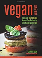 Vegan Yum Yum: Decadent (But Doable) Animal-Free Recipes for Entertaining and Everyday Front Cover