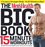 513CvZNQYsL. SL160  The Mens Health Big Book of 15 Minute Workouts: A Leaner, Stronger Body  in 15 Minutes a Day!