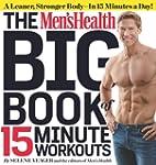 The Men's Health Big Book of 15-Minut...