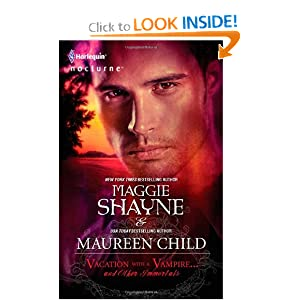 Vacation with a Vampire...and Other Immortals: Vampires in Paradise\Immortal (Harlequin Nocturne) Maggie Shayne and Maureen Child