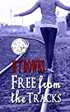 Free from the Tracks (The Teen Mayhem Series Book 1)