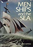 Men, Ships, and the Sea (The Story of Man Library)