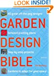 Garden Design Bible: 40 great off-the...