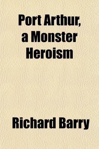 Port Arthur, a Monster Heroism