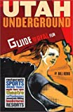 img - for Utah Underground: Guide to Real Fun by Kerig, Bill (2001) Paperback book / textbook / text book