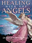 Healing With The Angels: How the Ange...