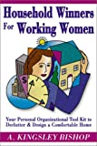 img - for Household Winners for Working Women: Your Personal Organizational Tool Kit to Declutter and Design a Comfortable Home book / textbook / text book