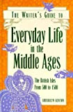 The Writer's Guide to Everyday Life in the Middle Ages: The British Isles from 500 to 1500 (0898796636) by Sherrilyn Kenyon