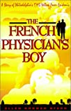 img - for The French Physician's Boy: A Story of Philadelphia's 1793 Yellow Fever Epidemic book / textbook / text book